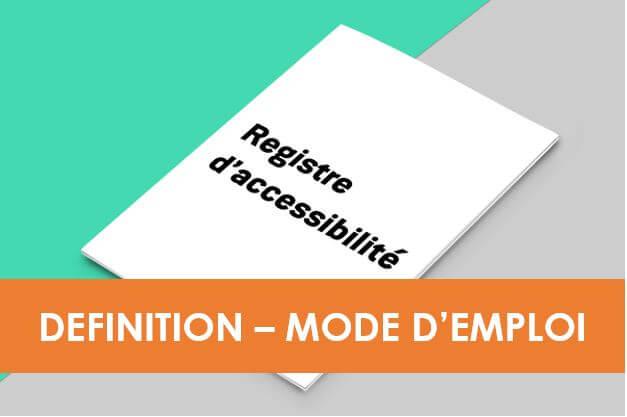 registre accessibilité, définition, mode d'emploi