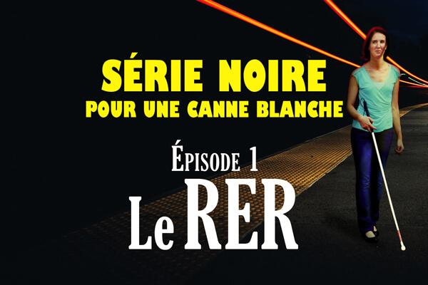 RER-série noire pour une canne blanche