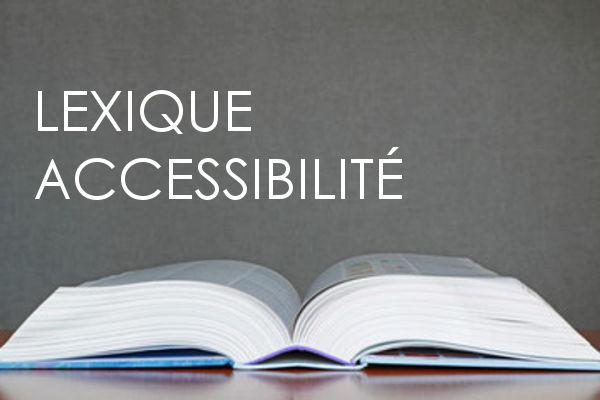 Dictionnaire accessibilité et handicap